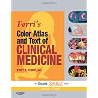 Ferri's Color Atlas and Text of Clinical Medicine: Expert Consult - Online and Print (Ferri's Medical Solutions)