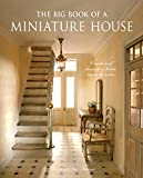 The Big Book of a Miniature House: Create and decorate a house room by room