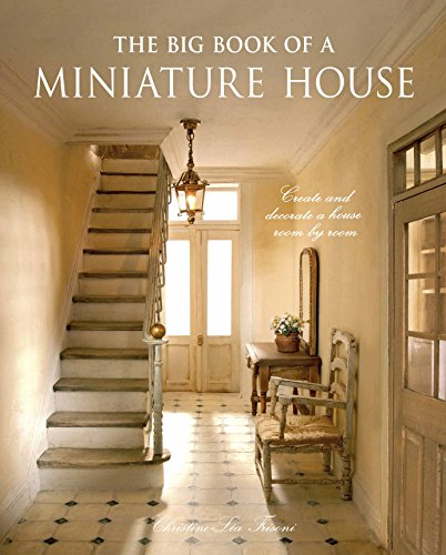 (The Big Book of a Miniature House: Create and decorate a house room by room)