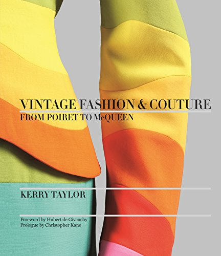 Vintage Couture Fashion - Vintage Fashion & Couture: From Poiret to McQueen