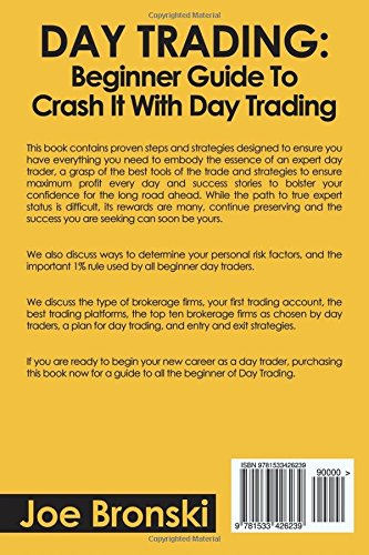 Day Trading: A Basic Guide to Crash It with Day Trading (Day Trading Bible) (Volume 1)