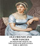 Old Friends and New Fancies: An Imaginary Sequel to the Novels of Jane Austen by Sybil Brinton front cover