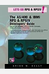 The AS/400 & IBM i RPG & RPGIV  Programming Guide: AS/400 and IBM i RPG & RPG IV Concepts, Coding Examples & Exercises (AS/400 & IBM i Application Development) (Volume 5) Paperback