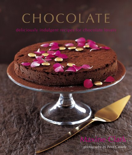 Chocolate: Deliciously Indulgent Recipes for Chocolate Lovers