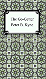 The Go-Getter [with Biographical Introduction]