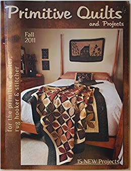 Primitive Quilts and Projects Magazine Fall 2011: Judy Williamson ... : primitive quilts and projects magazine - Adamdwight.com