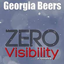 Zero Visibility Audiobook by Georgia Beers Narrated by Brittany Pressley