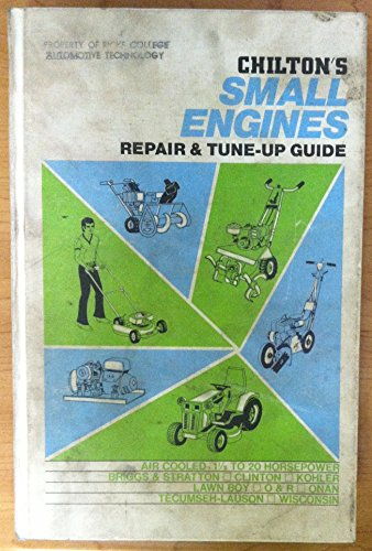 Chilton's Repair and Tune-Up Guide for Small Engines - Kohler Small Engine Repair