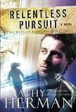 Relentless Pursuit: A Novel (Secrets of Roux River Bayou)