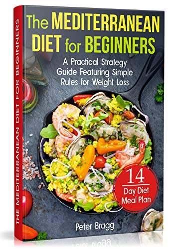 Mediterranean Set Table - THE MEDITERRANEAN DIET FOR BEGINNERS: A Practical Strategy Guide Featuring Simple Rules for Weight Loss, and a 14 Day Diet Meal Plan (mediterranean diet ... loss, mediterranean diet easy cookbook)