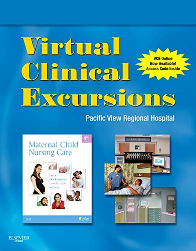Virtual Clinical Excursions 3.0 for Maternal Child Nursing Care