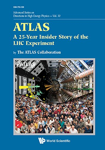 ATLAS:A 25-Year Insider Story of the LHC Experiment (Advanced Series on Directions in High Energy Physics Book 30) (Free Kindle Books On Energy)