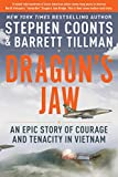 Dragon's Jaw: An Epic Story of Courage and Tenacity in Vietnam