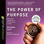 The Power of Purpose: Breaking Through to Intentional Living | Michael Catt