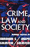 Crime Law and Society, Joseph Goldstein and Abraham S. Goldstein, 0029122600