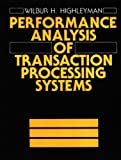 Performance Analysis of Transaction Processing Systems, Highleyman, Wilbur H., 0136570089