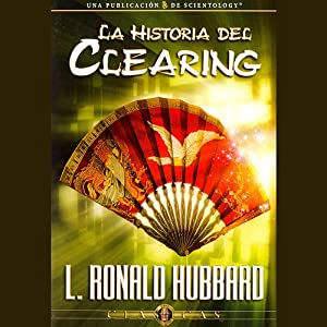 La Historia del Clearing [The History of Clearing] Audiobook