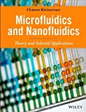 Microfluidics and Nanofluidics : Theory and Selected Applications, Kleinstreuer, Clement, 0470619031