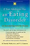 If Your Adolescent Has an Eating Disorder: An Essential Resource for Parents (Adolescent Mental Health Initiative)