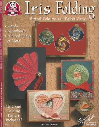 By Lisa Vollrath Iris Folding: Spiral Folding for Paper Arts - Cards, Scrapbooks, Altered Books & More (Design Origin [Paperback]
