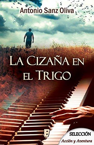 Portada del libro La cizaña en el trigo de Antonio Sanz Oliva