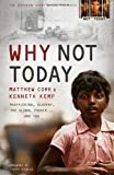 img - for Why Not Today: Trafficking, Slavery, the Global Church and You book / textbook / text book