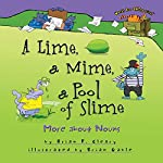 A Lime, a Mime, a Pool of Slime: More About Nouns | Brian P. Cleary