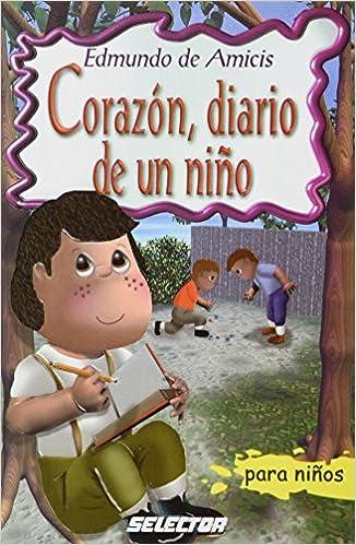 Corazon, diario de un nino (Clasicos para ninos) (Spanish Edition) (Spanish) Paperback – January 1, 2010
