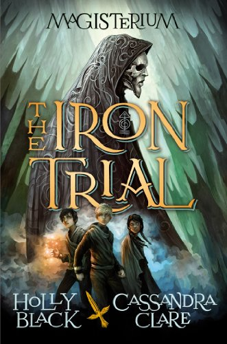 The Iron Trial (Book One of Magisterium) (Magisterium series 1) by [Black, Holly, Clare, Cassandra]