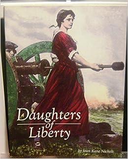 Daughters of Liberty: Joan Kane Nichols, Houghton Mifflin: Amazon ...