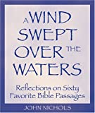 A Wind Swept over the Waters, John Nichols, 1558965270