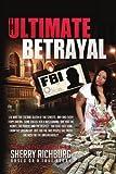 The Ultimate Betrayal, Sherry Richburg, 1441536841