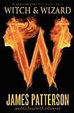 Witch & Wizard (Witch & Wizard series Book 1)