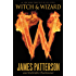 Witch & Wizard (Witch & Wizard series Book 1)