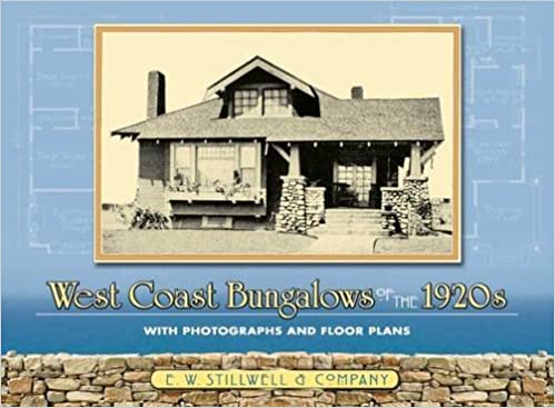 West Coast Bungalows Of The 1920s With Photographs And Floor Plans Dover Architecture E W Stillwell Co 9780486447186 Amazon Books
