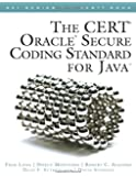 The CERT Oracle Secure Coding Standard for Java (Sei Series in Software Engineering) (Sei Series in Software Engineering (Old Edition))
