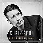 Lebe deinen Traum Hörbuch von Chris Pohl Gesprochen von: Chris Pohl
