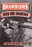 Branch Lines into the Eighties, H. I. Quayle and S. C. Jenkins, 0715379801