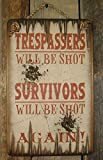 Trespassers Will Be Shot Survivors Will Be Shot Again Rustic Wood Sign Wall Art Home Family Decoration Design Plank Plaque Wooden Sign