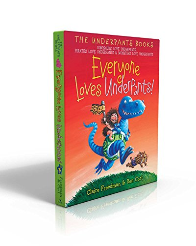 Everyone Loves Underpants!: Dinosaurs Love Underpants; Pirates Love Underpants; Monsters Love Underpants (The Underpants Books)