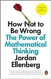 How Not to Be Wrong, Jordan Ellenberg, 0143127535