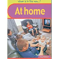 What Is It Like Now? At Home Paperback