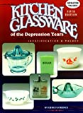 Kitchen Glassware of the Depression Years, Gene Florence, 0891456163