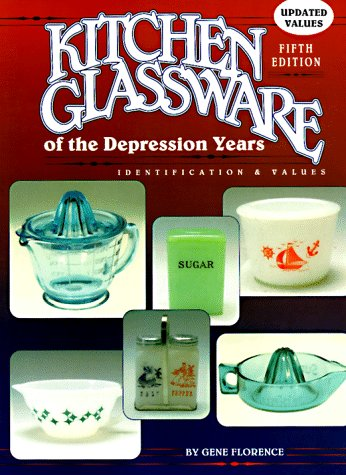 Kitchen Glassware of the Depression Years (Kitchen Glassware of the Depression Years: Identification & Values) from Brand: Collector Books