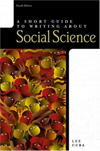A Short Guide to Writing about Social Science (4th Edition) (Change I How Do M)