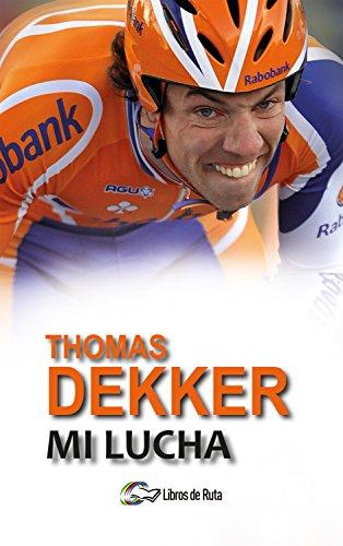 Thomas Dekker. Mi lucha (Spanish Edition) by [Zonneveld, Thijs, Dekker