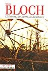 L'Histoire, la Guerre, la Résistance par Bloch