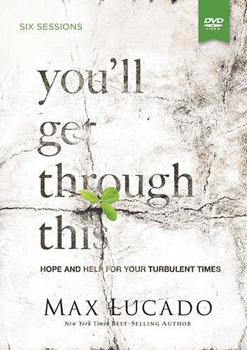 You'll Get Through This Study Guide with DVD Pack: Hope and Help for Your Turbulent Times by Max Lucado (2013-09-10)