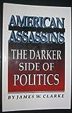 American Assassins: The Darker Side of Politics