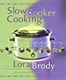 Slow Cooker Cooking, Lora Brody, 068817471X